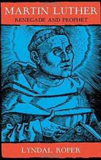 Martin Luther: Renegade and Prophet, Book Cover